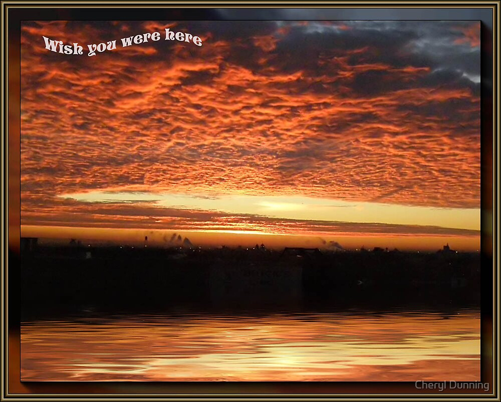 Wish you were here.... by Cheryl Dunning