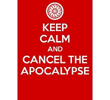 Keep Calm and Cancel the Apocalypse Photographic Print