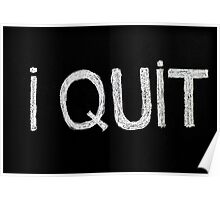 I quit message Poster
