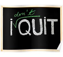 I don't quit message Poster