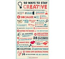 40 Ways to Stay Creative Poster Photographic Print