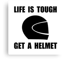 Life Tough Get Helmet Canvas Print