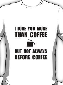 Not Before Coffee T-Shirt
