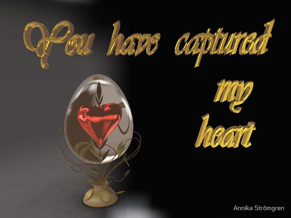 You have captured my heart by Annika Strömgren