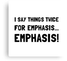 Twice For Emphasis Canvas Print