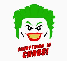 Everything is chaos! T-Shirt