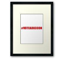 #VOTEABADDON Framed Print