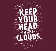 Keep Your Head in the Clouds Unisex T-Shirt