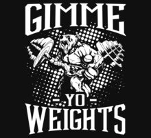 Gimme Yo Weights by NibiruHybrid