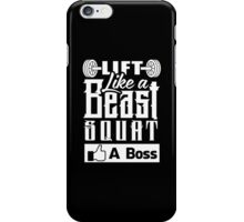 Lift Like A Beast Squat Like A Boss iPhone Case/Skin