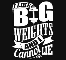 I Like Big Weights & I Cannot Lie Gym Fitness by NibiruHybrid
