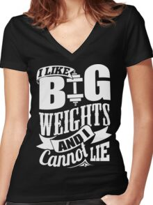 I Like Big Weights & I Cannot Lie Gym Fitness Women's Fitted V-Neck T-Shirt