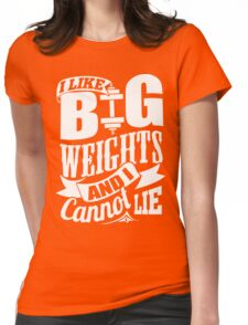 I Like Big Weights & I Cannot Lie Gym Fitness Womens Fitted T-Shirt