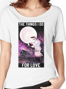 COURAGE - THE THINGS I DO FOR LOVE Women's Relaxed Fit T-Shirt