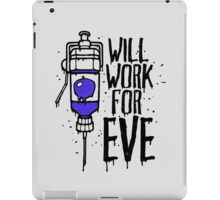 Will Work For Eve iPad Case/Skin