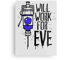 Will Work For Eve Metal Print