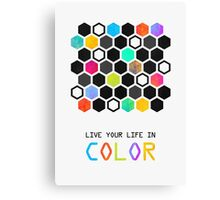 Live your life in color Canvas Print