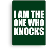 I Am The One Who Knocks - Breaking Bad Canvas Print