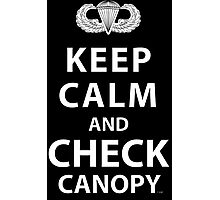 KEEP CALM AND CHECK CANOPY Photographic Print