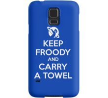 Keep Froody and Carry a Towel Samsung Galaxy Case/Skin