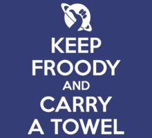 Keep Froody and Carry a Towel by Adho1982