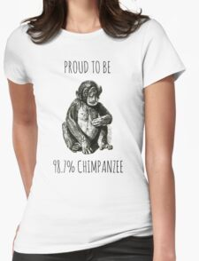 PROUD TO BE 98.7% CHIMPANZEE Womens Fitted T-Shirt
