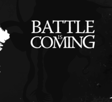 The Battle is Coming Sticker