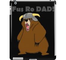 Fus Ro Dad! iPad Case/Skin