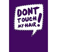 Don´t touch my hair Photographic Print