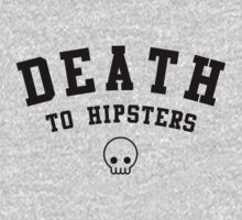 Death to Hipsters by hypetees