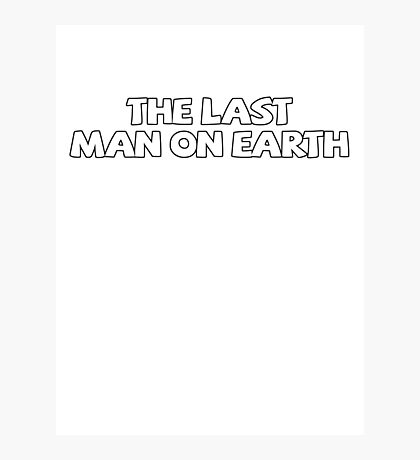 The last man on earth Photographic Print