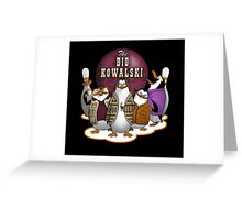 The Big Kowalski Greeting Card