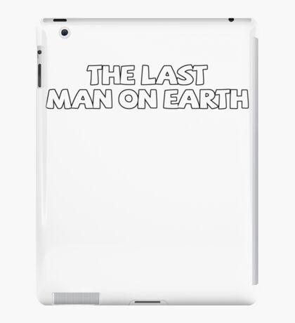 The last man on earth iPad Case/Skin