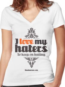 I love my haters Women's Fitted V-Neck T-Shirt