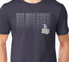 What About Science? Unisex T-Shirt