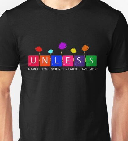 UNLESS - MARCH FOR SCIENCE Unisex T-Shirt