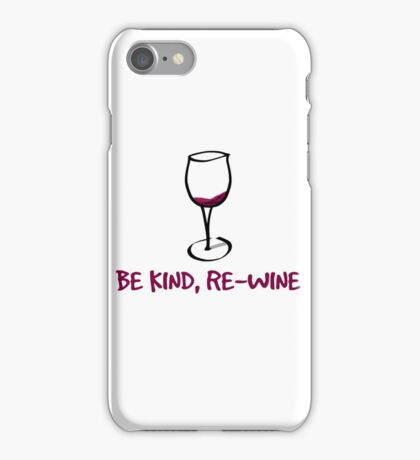Be kind, re-wine iPhone Case/Skin