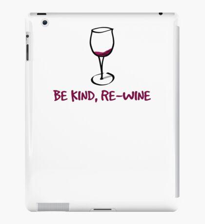 Be kind, re-wine iPad Case/Skin