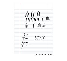 STAY - Interstellar notebook Photographic Print