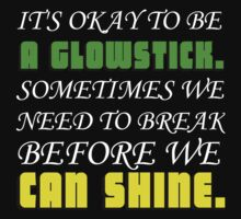 ITS OKAY TO BE A GLOWSTICK Kids Clothes