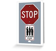 Stop!... in the Name of Love Greeting Card
