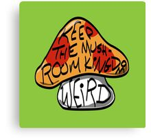 Keep The Mushroom Kingdom Weird Canvas Print