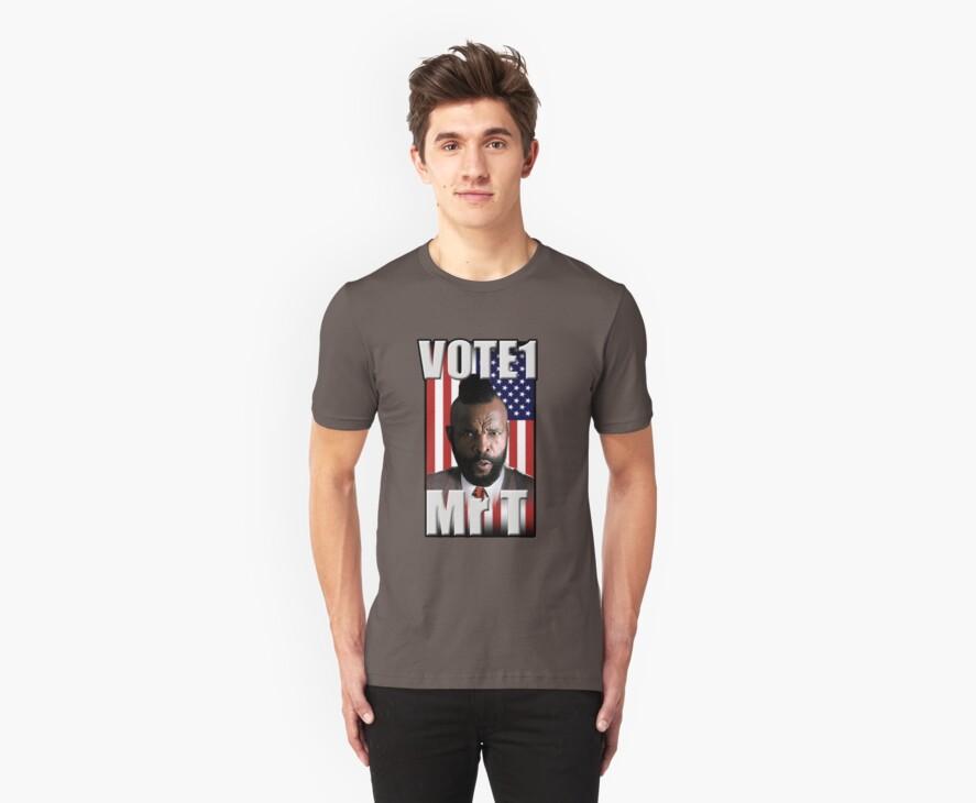 Mr T - For President!  by Steven  Sandner
