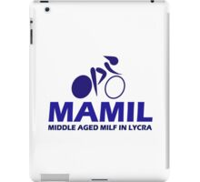 Funny Women's Cycling MAMIL Middle Aged MILF In Lycra Joke iPad Case/Skin