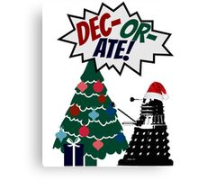 DEC-OR-ATE! Dalek Christmas Canvas Print