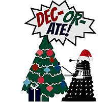DEC-OR-ATE! Dalek Christmas Photographic Print