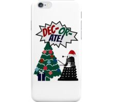 DEC-OR-ATE! Dalek Christmas iPhone Case/Skin