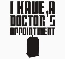I have a Doctor's appointment - Doctor Who by wessaandjessa