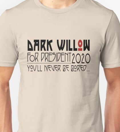 Dark Willow for President Unisex T-Shirt