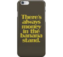 You know where the money is. iPhone Case/Skin